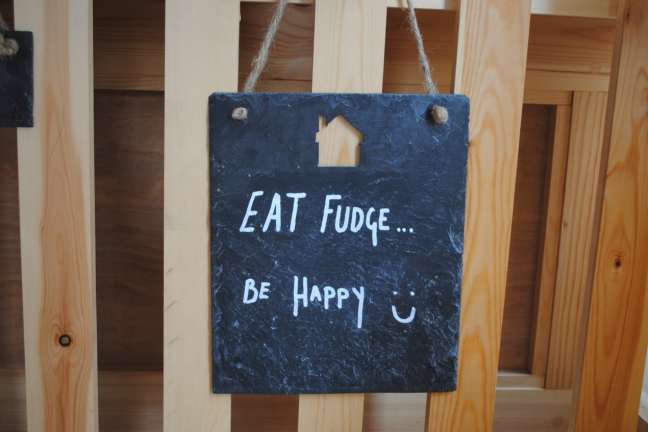 Eat fudge... be happy