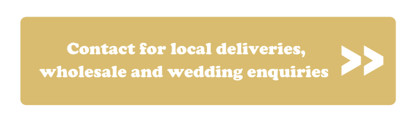 Contact for Local Deliveries, Wholesale & Wedding Enquiries